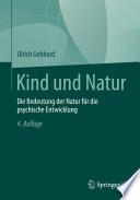 Kind und Natur  : Die Bedeutung der Natur für die psychische Entwicklung