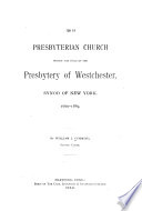 The Presbyterian Church Within the Field of the Presbytery of Westchester  Synod of New York