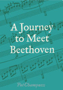 A Journey to Meet Beethoven