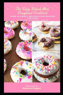 The Easy Baked Mini Doughnut Cookbook
