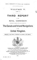 Report s  of the Royal Commission Appointed to Enquire Into and to Report on the Canals and Inland Navigations of the United Kingdom