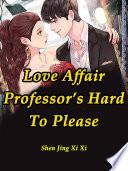 Love Affair  Professor   s Hard To Please Book