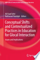 Conceptual Shifts and Contextualized Practices in Education for Glocal Interaction Book