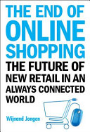 The end of online shopping: the future of new retail in an always connected world