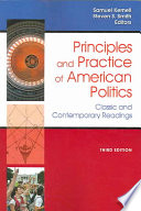 Principles and Practice Of American Politics: Classic and Contemporary Readings, 3rd Edition