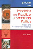 Principles and Practice Of American Politics  Classic and Contemporary Readings  3rd Edition