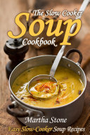 The Slow Cooker Soup Cookbook