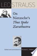Leo Strauss on Nietzsche s Thus Spoke Zarathustra Book