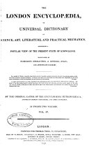 London Encyclopaedia; Or, Universal Dictionary of Science, Art, Literature and Practical Mechanics ebook