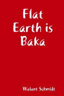 Flat Earth is Baka