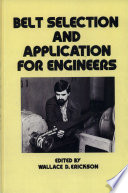 """""""Belt Selection and Application for Engineers"""" by Wallace D. Erickson"""