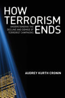 How Terrorism Ends: Understanding the Decline and Demise of ...