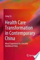 Health Care Transformation In Contemporary China