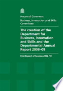 The Creation of the Department for Business, Innovation and Skills and the Departmental Annual Report 2008-09