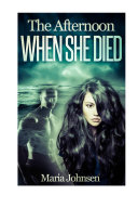A Romantic Ghost Story: The Afternoon When She Died