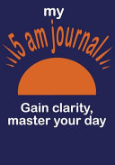 The 90 Day 5am Journal