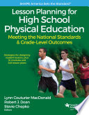 Lesson planning for high school physical education : meeting the national standards & grade-level ou