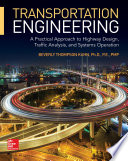Transportation Engineering  A Practical Approach to Highway Design  Traffic Analysis  and Systems Operation Book