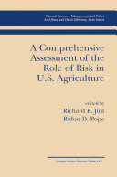 A Comprehensive Assessment of the Role of Risk in U.S. Agriculture