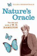 Natures Oracle  The Life and Work of W D Hamilton