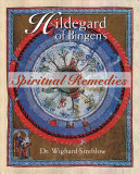 Hildegard of Bingen s Spiritual Remedies