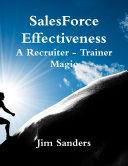 SalesForce Effectiveness - A Recruiter - Trainer Magic