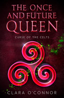Curse of the Celts: The Once and Future Queen is a heartbreaking and unforgettable YA fantasy adventure (The Once and Future Queen, Book 2) Pdf/ePub eBook