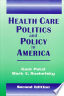 """Health Care Politics and Policy in America"" by Kant Patel, Mark E. Rushefsky"