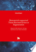 Biomaterial-supported Tissue Reconstruction or Regeneration