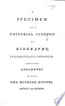 A Specimen Of A Universal Synopsis Of Biography Containing Anecdotes Of Near Two Hundred Divines Antient And Modern