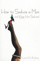 How To Seduce A Man And Keep Him Seduced