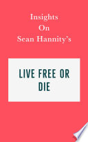 Insights on Sean Hannity   s Live Free or Die
