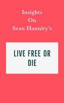 Pdf Insights on Sean Hannity's Live Free or Die