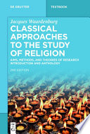 Classical Approaches to the Study of Religion