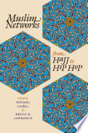 Muslim Networks from Hajj to Hip Hop Book
