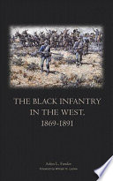 The Black Infantry In The West 1869 1891