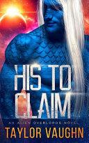 His to Claim: A Sci-Fi Alien Romance Pdf/ePub eBook