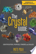 The Crystal Guide  : Identification, Purpose and Values