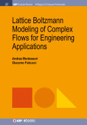 Lattice Boltzmann Modeling of Complex Flows for Engineering Applications