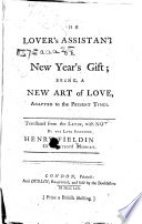 The Lover's Assistant, Or, New Year's Gift Being a New Art of Love, Adapted to the Present Times ... Translated, [or Rather Paraphrased from Book 1. of the Ars Amatoria] ... with Notes, by ... H. Fielding