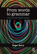From Words to Grammar