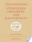 William Addison Dwiggins  Stencilled Ornament and Illustration