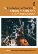 The Routledge Companion to Urban Media and Communication