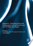 Migration Transnationalism And Development In South East Europe And The Black Sea Region