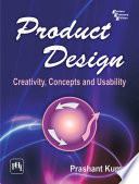 Product Design Creativity Concepts And Usability Book PDF