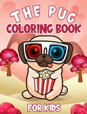 The Pug Coloring Book For Kids