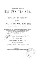 Every Man His Own Trainer; Or