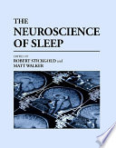 """The Neuroscience of Sleep"" by Robert Stickgold, Matthew P. Walker"