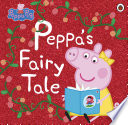 Peppa Pig  Peppa   s Fairy Tale Book PDF