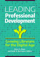 Leading Professional Development  Growing Librarians for the Digital Age